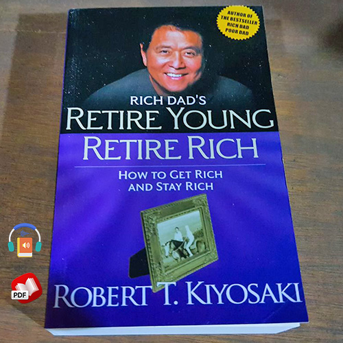 Retire Young Retire Rich: How to Get Rich Quickly and Stay Rich Forever!