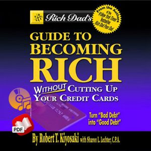 guide to becoming rich by robert kiyosaki