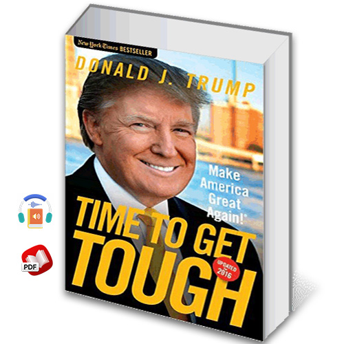 Time to Get Tough: Make America Great Again!