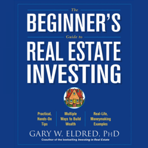 The Beginner Guide to Real Estate Investing