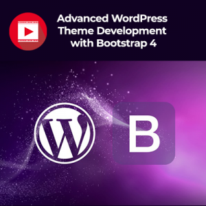 Advanced WordPress Theme Development with Bootstrap 4