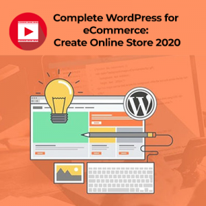 Complete WordPress for eCommerce: Create Online Store 2020