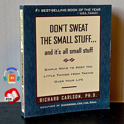 Don't Sweat the Small Stuff . . . and It's All Small Stuff