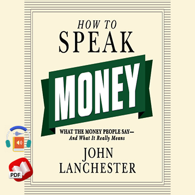 How to Speak Money: What the Money People Say-and What It Really Means