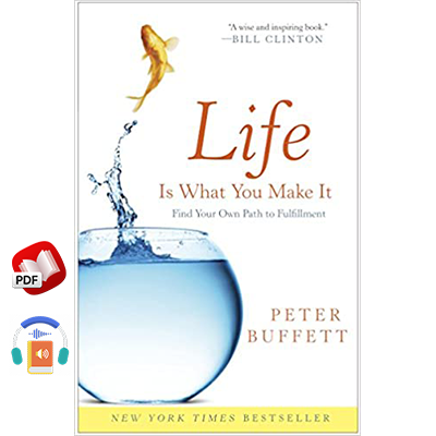 Life Is What You Make It: Find Your Own Path to Fulfillment