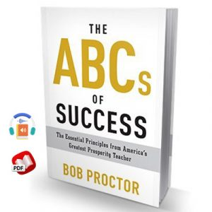 The ABCs of Success by Bob Proctor