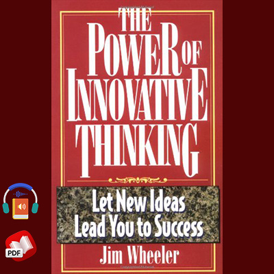 The Power of Innovative Thinking: Let New Ideas Lead to Your Success
