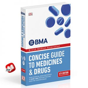 BMA Concise Guide to Medicine Drugs