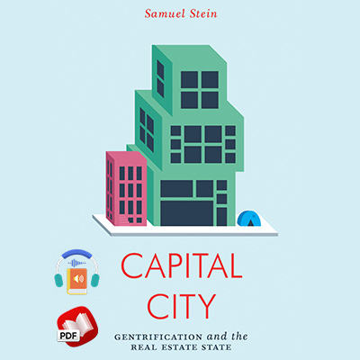 Capital City: Gentrification and the Real Estate State