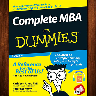Complete MBA For Dummies: The Latest on Entrepreneurship, Sales and Today's Top Trends