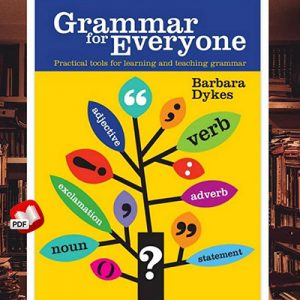 Grammar for Everyone: Practical Tools for Learning and Teaching Grammar