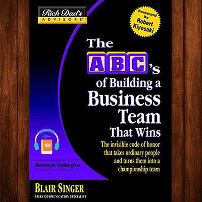 Rich Dad's Advisors: The ABC's of Building a Business Team That Wins