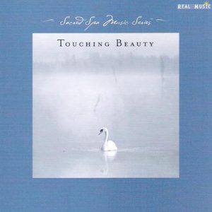 Sacred Spa Music Series - Touching Beauty