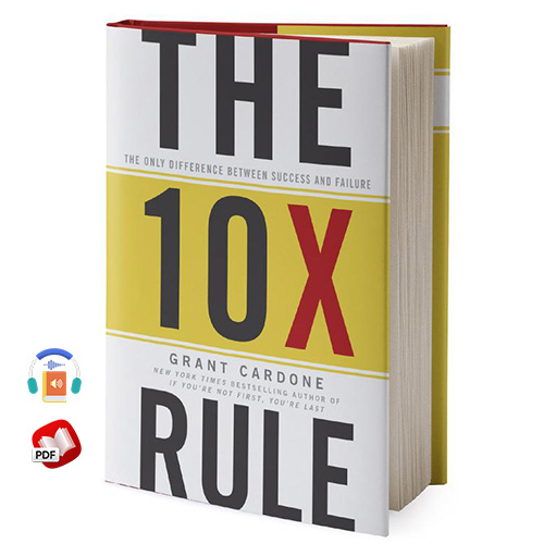 The 10X Rule: The Only Difference Between Success and Failure