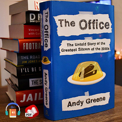 The Office: The Untold Story of the Greatest Sitcom of the 2000s: An Oral History
