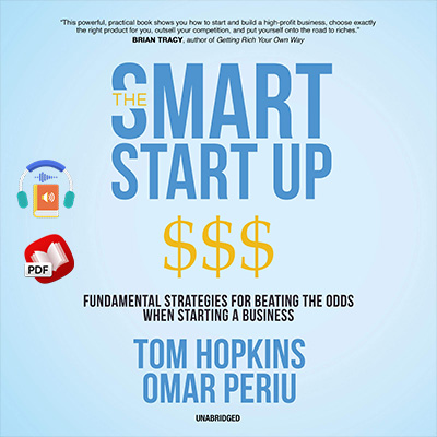 The Smart Start Up: Fundamental Strategies for Beating the Odds When Starting a Business