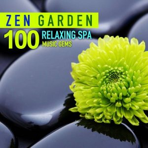 Zen Garden (100 Relaxing Spa Music Gems for Wellness, Massage, Relaxation and Serenity