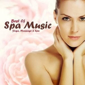 Best Of Spa Music - Yoga Massage and Spa