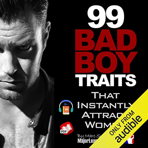 99 Bad Boy Traits: that Instantly Attract Women