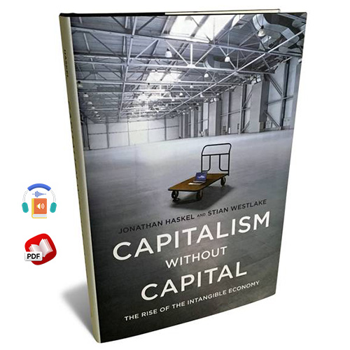 Capitalism Without Capital: The Rise of the Intangible Economy