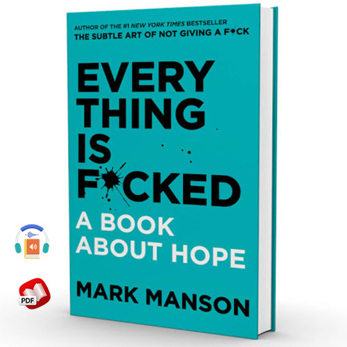 Everything Is Fucked: A Book about Hope