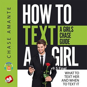 How to Text a Girl: A Girls Chase Guide by Chase Amante