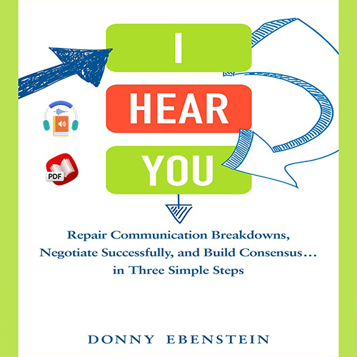 I Hear You: Repair Communication Breakdowns, Negotiate Successfully
