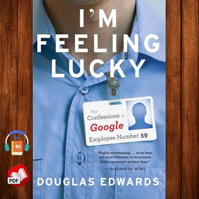 I'm Feeling Lucky: The Confessions of Google Employee Number 59