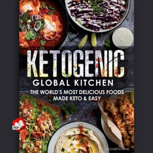 Ketogenic Global Kitchen: The World's Most Delicious Foods Made Keto & Easy