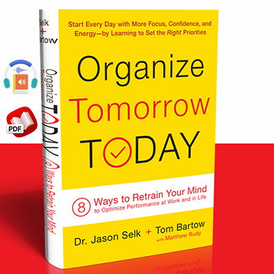 Organize Tomorrow Today: 8 Ways to Retrain Your Mind