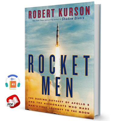 Rocket Men: The Daring Odyssey of Apollo 8 and the Astronauts