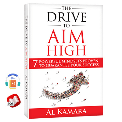 The Drive to Aim High: Seven Powerful Mindsets Proven to Guarantee Your Success