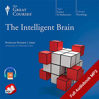 The Intelligent Brain (Great Courses)