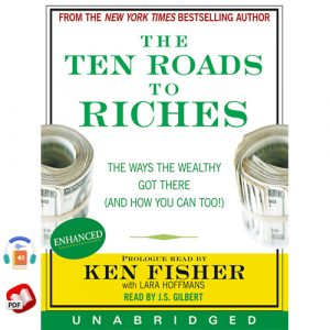 The Ten Roads to Riches: The Ways the Wealthy Got There