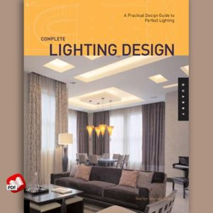 Complete lighting design: a practical design guide for perfect lighting