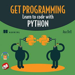 Get Programming: Learn to code with Python