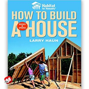 Habitat for Humanity How to Build a House Revised and Updated