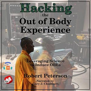 Hacking the Out of Body Experience: Leveraging Science to Induce OBEs