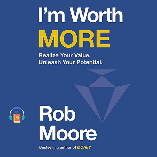 I'm Worth More: Realize Your Value. Unleash Your Potential