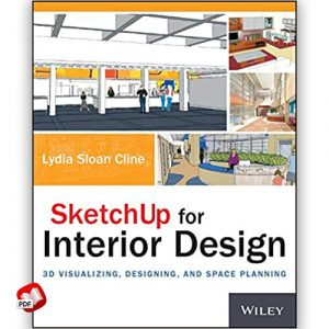 SketchUp for Interior Design: 3D Visualizing, Designing and Space Planning