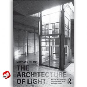 The Architecture of Light: Recent Approaches to Designing with Natural Light