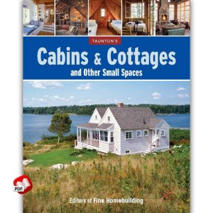 Cabins and Cottages and Other Small Spaces