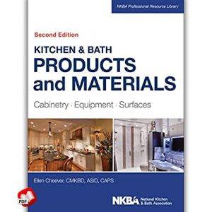 Kitchen and Bath Products and Materials: Cabinetry, Equipment, Surfaces