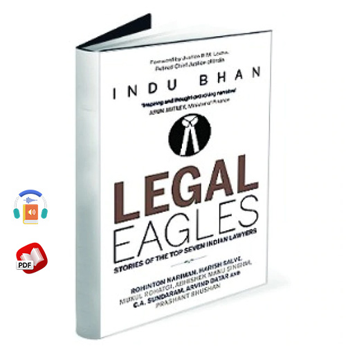 Legal Eagles: The Story of the Top Seven Indian Lawyers