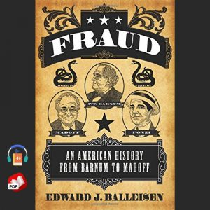 Fraud: An American History from Barnum to Madoff