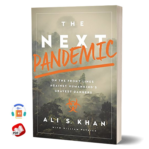 The Next Pandemic: On the Front Lines Against Humankinds Gravest Dangers