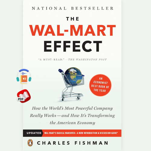The Wal-Mart Effect: How the World's Most Powerful Company Really Works