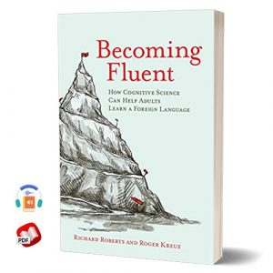 Becoming Fluent: How Cognitive Science