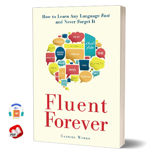 Fluent Forever: How to Learn Any Language