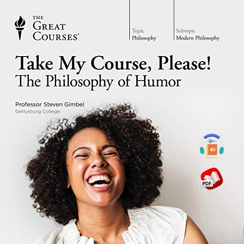 Take My Course, Please! The Philosophy of Humor